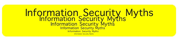 Information Security Myth's
